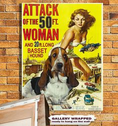Basset Hound Vintage Movie Style Poster Canvas Print - Attack of the 50 Foot Woman Movie Poster NEW Collection by Nobility Dogs Classic Movie Posters, Pulp, Woman Movie, Thing 1, Bloodhound, Hound Dog, Vintage Movies, Vintage Ads, Canvas Art Prints