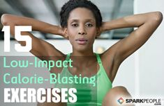 Burn MAJOR calories with minimal joint damage with these 15 moves! | via @SparkPeople #workout #lowimpact #exercise