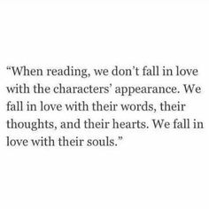When reading, we don't fall in love with the characters' appearance. The words will make the story. I Love Books, Good Books, Books To Read, The Words, Dont Fall In Love, My Love, Falling In Love With Him, Book Quotes, Me Quotes