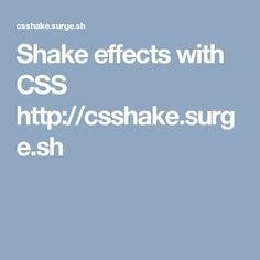 Shake effects with CSS  http://csshake.surge.sh