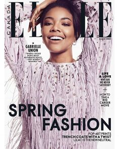 Gabrielle Union in Bottega Veneta Spring 2018 on the March 2018 Cover of ELLE Canada Magazine Gabrielle Union, Fashion Magazine Cover, Magazine Covers, Tapas, Kimora Lee, Elle Magazine, Magazine Photos, Just Jared, Funny As Hell