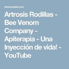 Artrosis Rodillas - Bee Venom Company - Apiterapia - Una Inyección de vida! - YouTube