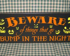 beware of things that go bump in the night signs | Primitive Halloween sign, Beware of things that go bump in the night ...