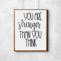 You are stronger than you think. strength quote, printable art instantly available:), inspirational quote print You Are Smart, You Are Strong, Baby Boy Quotes, Stronger Than You Think, Be Kind To Yourself, Printable Cards, Quotes About Strength, Quote Prints, Hand Lettering