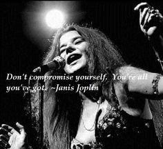 Janis Joplin | Quotes ...Mark My Words