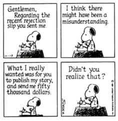 Writer Snoopy responds to a rejection slip.