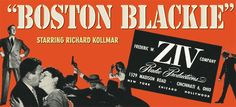 """Boston Blackie - """"Friend to those who have no friends, enemy to those who make him an enemy."""""""