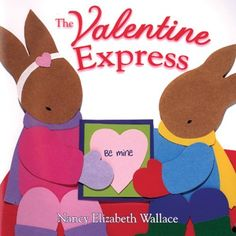 * Picture book. The Valentine Express by Nancy Elizabeth Wallace