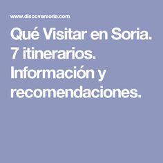 Qué Visitar en Soria. 7 itinerarios. Información y recomendaciones.