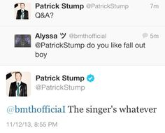Oh Patrick, my love for you will never die. | Patrick Stump : Fall Out Boy
