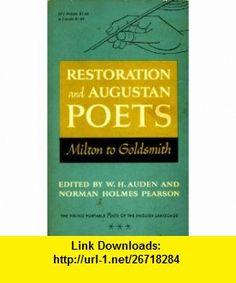 Restoration and Augustan Poets Milton to Goldsmith W. H Auden ,   ,  , ASIN: B0007HM76Q , tutorials , pdf , ebook , torrent , downloads , rapidshare , filesonic , hotfile , megaupload , fileserve