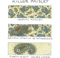 """size: Premium Giclee Print: Panels show the progressive development of a """"deadly strain"""" of paisley. A… - New Yorker Cartoon by John O'brien : Paisley Pattern, Paisley Print, Textile Prints, Textile Design, Textiles, Bandana Tattoo, New Yorker Cartoons, Pencil And Paper, India"""