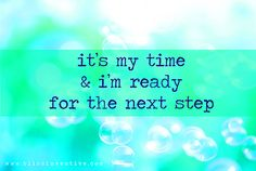 Image from http://blissinventive.com/wp-content/uploads/2014/01/bliss-inventive-its-my-time-Im-ready-for-the-next-step.jpg.