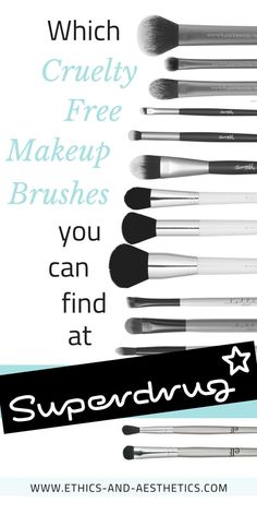 Find out which makeup brushes at superdrug are vegan and cruelty free! It's so important to make sure you're buying synthetic brush hairs; non-vegan makeup brushes are just not necessary nowadays! #crueltyfree #vegan #superdrug #UKvegan #cosmetics #realte