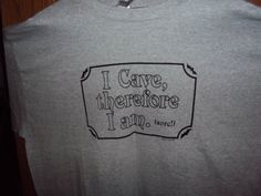 I cave therefore I amsore TSHIRT by Cavernkim on Etsy, $12.50