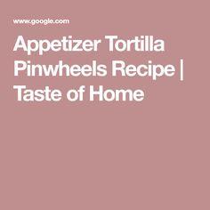 Appetizer Tortilla Pinwheels Recipe   Taste of Home