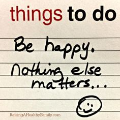 Monday Motivation – Be Happy, Nothing Else Matters