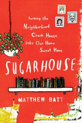Matthew Batt's memoir is an improbably funny account of how the purchase and restoration of a disaster of a fixer-upper saves a young marriage.