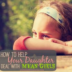 Mean girls are everywhere. Find out how you can help your daughter deal with mean girls the right way.