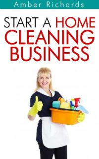 Kindle FREE Days:   Jan 12 – 16      ~~ Start A Home Cleaning Business ~~  This book is perfect for someone who is thinking about starting a house cleaning service, as well as someone who already has one started, yet wants to grow and expand their business.