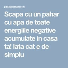 Scapa cu un pahar cu apa de toate energiile negative acumulate in casa ta! Iata cat e de simplu Feng Shui, Cross Stitch Charts, Metabolism, Good To Know, Reiki, Meditation, Remedies, Spirituality, Health Fitness