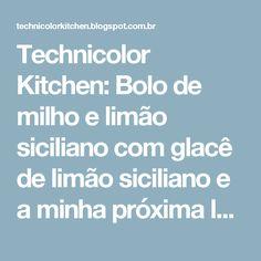 Technicolor Kitchen: Bolo de milho e limão siciliano com glacê de limão siciliano e a minha próxima leitura