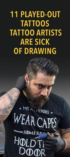 11 played out tattoos tattoo artists are sick of drawing