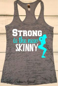 Strong is the New Skinny, Workout Tank, Womens Fitness Burnout Top, Gym Shirt, Squats Tank, Motivational Gym Shirt, Strong Women, Lifting  by AshleysCustomApparel