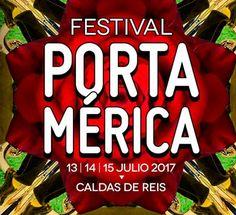 Festival Portamérica 2017 de Caldas de Reis. Ocio en Galicia | Ocio en Pontevedra. Agenda actividades: cine, conciertos, espectaculos