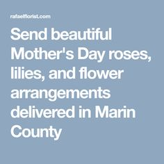 Send beautiful Mother's Day roses, lilies, and flower arrangements delivered in Marin County Mothers Day Roses, Marin County, Local Florist, Lilies, Flower Arrangements, Beautiful, Floral Arrangements, Lily, Flower Arrangement