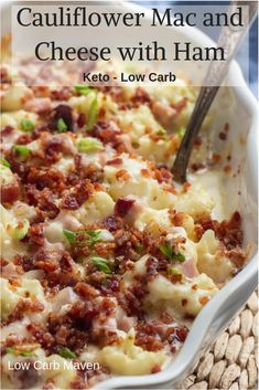 Rhonda Mullis-Herndon saved to Side Dishes in Keto/Low Carb cauliflower and cubed ham in a creamy cheese sauce topped with crispy bacon. This low carb and keto recipe is easy, cheesy and delicious! Ham Mac And Cheese, Mac And Cheese Casserole, Ham Casserole, Cauliflower Mac And Cheese, Casserole Ideas, Casserole Recipes, Creamy Cauliflower Sauce, Low Carb Cauliflower Casserole, Keto Foods