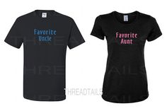 """Favorite Aunt and Favorite Uncle T-shirts.  One """"Favorite Aunt"""" tee and one """"Favorite Uncle"""" tee. Great gift idea for relatives, Christmas, Birthdays, or birth of new baby.  by Threadtails  www.etsy.com/listing/201784457/favorite-aunt-and-favorite-uncle-t"""