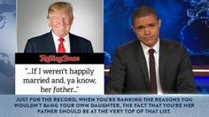 Funny Quotes About Donald Trump by Comedians and Celebrities: Trevor Noah on Trump and His Daughter