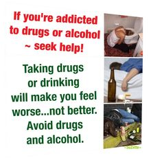 Stay away from drugs and alcohol