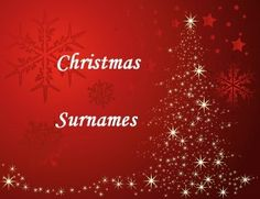 Christmas Surnames| Did it ever occur to you that families could have a surname associated with Christmas traditions? Some you wouldn't be as surprised by like, 'Claus' has in the USA over 1,300 or 'Santa', has 370 individuals. The name 'Christmas' has 1,499 people with that surname, which is quite a few.   #surnames #Christmas #names #familytree #family #genealogy