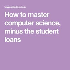 How to master computer science, minus the student loans