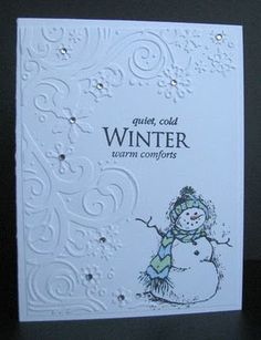 Scrappin& and Stampin& in GJ - embossing folder is Cuttlebug (Winter Wonderland set), snowman from Inkadinkado, sentiment from Hero Arts Homemade Christmas Cards, Christmas Cards To Make, Xmas Cards, Homemade Cards, Holiday Cards, Step Card, Snowman Cards, Embossed Cards, Winter Cards