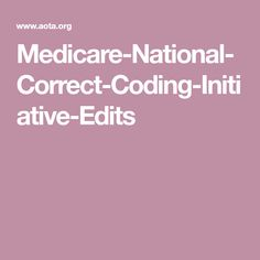 Medicare National Correct Coding Initiative (NCCI) Edits for Occupational Therapy Cpt Codes, Latest Updates, Occupational Therapy, Coding, Occupational Therapist, Programming
