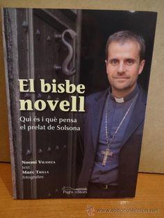 EL BISBE NOVELL.. QUI ÉS I QUÈ PENSA EL PRELAT DE SOLSONA. ED / PAGÈS EDITORS - 2011. COMO NUEVO.