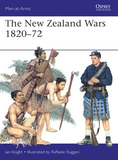 New Zealand, seen by century Europeans as an idyllic land on the far side of the world, was not immune to the scourge of war during the colonial period. This new Osprey Men-at-Arms book descri… Polynesian People, Osprey Publishing, Maori Art, World War One, World History, Nz History, British Army, Military History, New Zealand