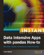 Free Book - Instant Data Intensive Apps with pandas How-to (Computers & Technology, Python, Databases, Web Development)