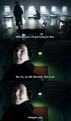 Sherlock Holmes, Grammar Police… ---> I loved in this scene how Sherlock kept correcting him.