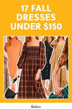 Here at PureWow, we rounded up 17 gorgeous fall dresses under $150 that are easy, comfy and versatile.
