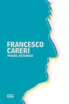Paisaje Transversal Blog: El urbanismo nómada de Francesco Careri