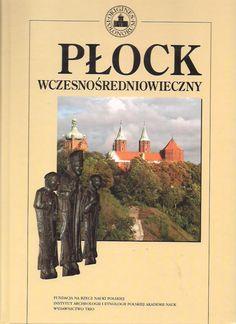http://ksiazkihistoryczne.pl/archeologia-plock-wczesnosredniowieczny/p,153429