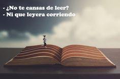 #HumorDeLunes #FelizLunes - ¿No te cansas de leer? - Ni que leyera corriendo