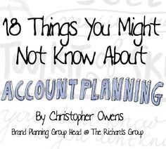 18 Things You May Not Know About #accountplanning by @ct0wens #maslife #bootcampforaccountplanning #newyork