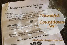 Thanksgiving Thankful Countdown Jar at Habits for a Happy Home. Would love to do this for a whole year, maybe weekly. Maybe use a different color ribbon for projects that I know we would have to leave the house for. And create or modify for your family. i.e. Thankful for food- Take a home cooked meal someone who needs it.