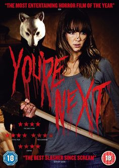 You're Next; get your frightening mayhem fix fulfilled, and quite well.