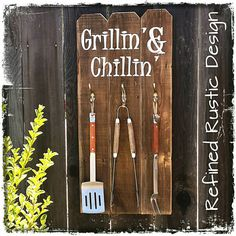 Check out this item in my Etsy shop https://www.etsy.com/listing/237581293/grillin-chillin-outdoor-summer-bbq-sign